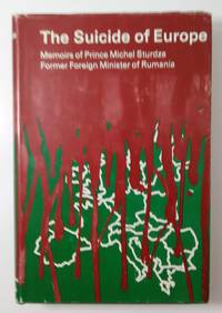 image of The Suicide of Europe, Memoirs of Prince Michel Sturdza, Former Foreign Minister of Rumania