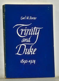 Trinity and Duke, 1892-1924: Foundations of Duke University