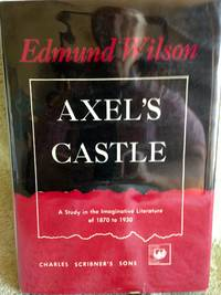 image of Axel's Castle:  A Study in Imaginative Literature of 1870 to 1930