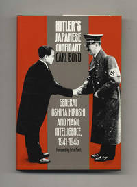 Hitler's Japanese Confidant: General Oshima Hiroshi and Magic  Intelligence, 1941-1945