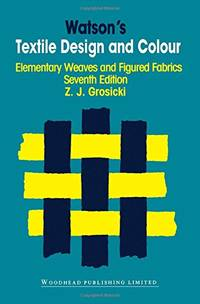image of Watson's Textile Design and Colour: Elementary Weaves and Figured Fabrics (Woodhead Publishing Series in Textiles)