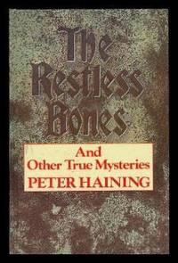 THE RESTLESS BONES - and Other True Mysteries