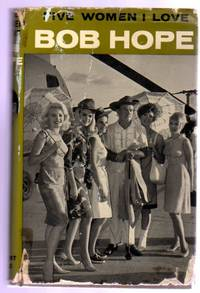 Five Women I Love : Bob Hope's Vietnam Story by  Bob hope - First British Edition - 1967 - from YesterYear Books and Biblio.com