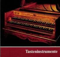Tasteninstrumente des Museums [Musikinstrumenten-Museum des Staatliches Institut für...