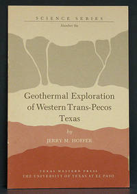 Geothermal Exploration of Western Trans-Pecos Texas Science Series Number Six
