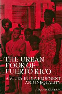 The Urban Poor of Puerto Rico: A Study in Development and Inequality (Case Studies in Cultural Anthropology)