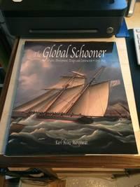 image of The Global Schooner: Origins, Development, Design and Construction, 1695-1845