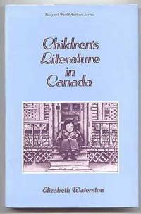 image of CHILDREN'S LITERATURE IN CANADA.  TWAYNE'S WORLD AUTHORS SERIES - CHILDREN'S LITERATURE.