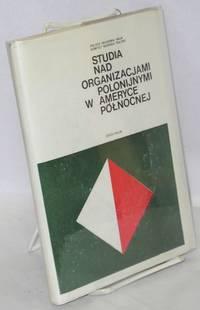 image of Studia nad organizacjami Polonijnymi w Ameryce Polnocnej