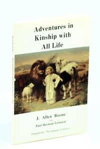 Adventures in kinship with all life by  J. Allen Boone - Paperback - Reprint - 1990 - from RareNonFiction.com and Biblio.com