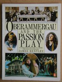 Oberammergau and the Passion Play. A Guide and a History to Mark the 350th Anniversary.
