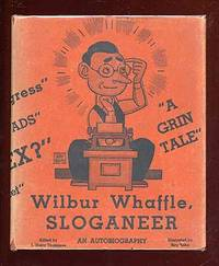 image of Wilbur Whaffle, Sloganeer: An Autobiography