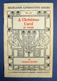 A CHRISTMAS CAROL In Prose.  Being a Ghost Story of Christmas.  The Excelsior Literature Series No. 19