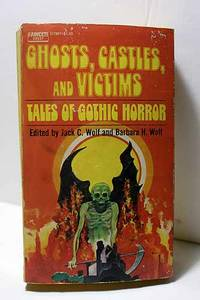 Ghosts, Castles, and Victims; Tales of Gothic Horror Please See MY Photo  of Cover -- it May Differ