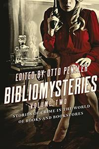 Bibliomysteries: Volume Two: Stories of Crime in the World of Books and Bookstores (Bibliomysteries)