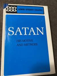 Satan His Motive and Methods