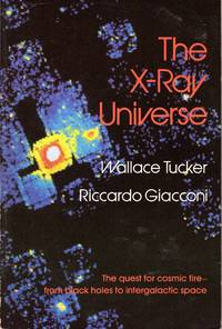 The X-Ray Universe (Harvard Books on Astronomy)