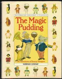 THE MAGIC PUDDING Being the Adventures of Bunyip Bluegum and His Friends  Bill Barnacle & Sam Sawnoff