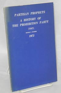 image of Partisan Prophets; A History of the Prohibition Party, 1854-1972