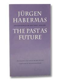The Past as Future (Modern German Culture and Literature)