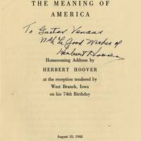 Herbert Hoover's Speech, Recollecting Life, Career, and Country, Signed Within the soul of America is freedom of mind and spirit in man. Here alone are the open windows through which pours the sunlight of the human spirit. Here alone is human dignity not a dream, but an accomplishment..