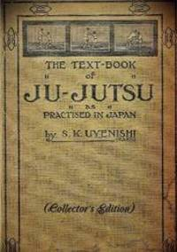 image of THE TEXT-BOOK of JU-JUTSU as practised in Japan (Collector's Edition)