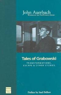 Tales of Grabowski : Transformations, Escape and Other Stories