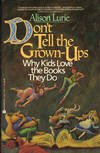 image of DON'T TELL THE GROWN-UPS ~ Why Kids Love the Books They Do