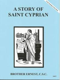 A Story of Saint Cyprian Dujarie Brother Ernest, C.S.C. (In the Footsteps of the Saints)