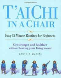 image of T'ai Chi in a Chair: Easy 15-Minute Routines for Beginners