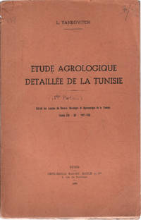 Etude agrologique détaillée de la tunisie ( extraits des annales du service botanique tome XIV-XV )