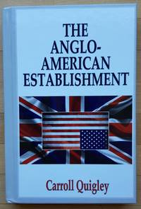 The Anglo-American Establishment: From Rhodes to Cliveden