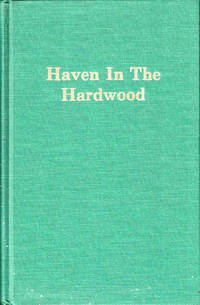 Haven in the Hardwood: The History of Pickens West Virginia