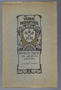 York Minster 627-1927, Historical Tracts, No. 13, The Medieval Chapter