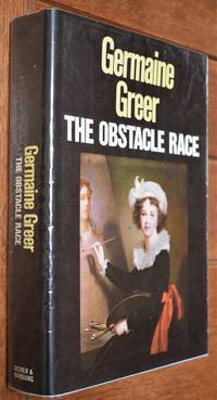 THE OBSTACLE RACE The Fortunes Of Women Painters And Their Work