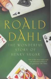 The Wonderful Story of Henry Sugar : And Six More