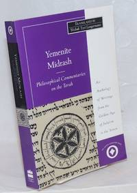 Yemenite Midrash; Philosophical Commentaries on the Torah. An Anthology of Writings from the Golden Age of Judaism in the Yemen