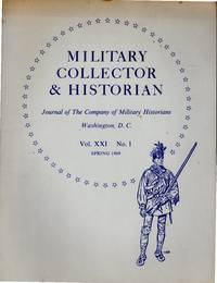 Military Collector & Historian: Volume XXI. NO. 1: Summer, 1969