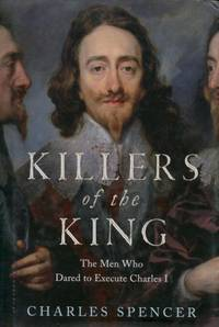image of Killers of the King, The Men Who Dared to Execute Charles I
