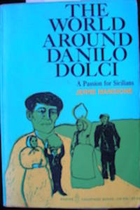 The World Around Danilo Dolci: a passion for Sicilians by  1909-1998  Jerre - Paperback - Signed - from The Owl at the Bridge (SKU: 102436)