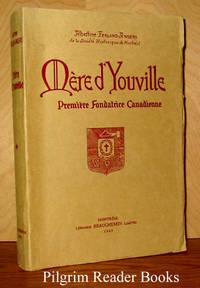 Mère d'Youville: Vénérable Marie-Marguerite du Frost de Lajemmerais  veuve d'Youville, 1701-1771