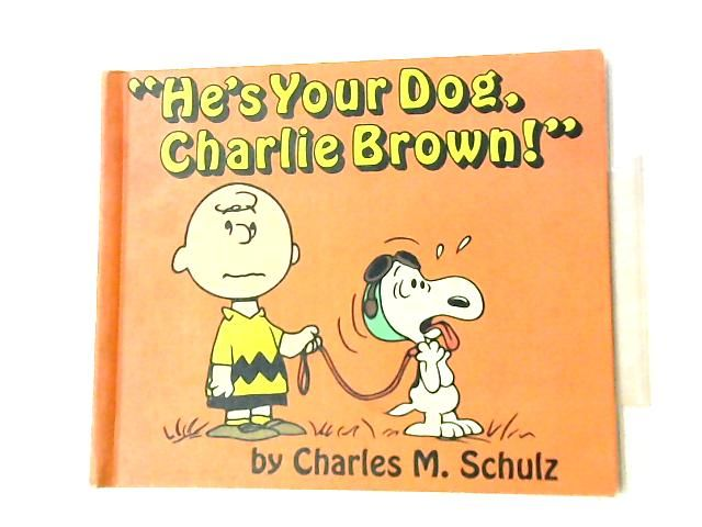 He S Your Dog Charlie Brown  First Edition