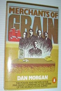 Merchants of Grain by  Dan Morgan - Paperback - Reprint - 1980 - from RareNonFiction.com and Biblio.com