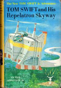 Tom Swift and His Repelatron Skyway (#22 in Series) by  Victor II Appleton - Hardcover - 1963 - from Dorley House Books and Biblio.com
