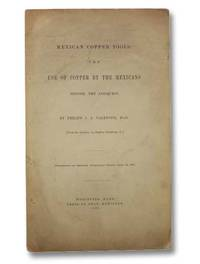 Mexican Copper Tools: The Use of Copper by the Mexicans before the Conquest (Proceedings of...