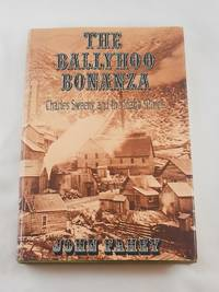 Ballyhoo Bonanza : Charles Sweeny and the Idaho Mines