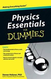 Physics Essentials For Dummies by Steven Holzner - Paperback - 2010-03-07 - from Books Express (SKU: 0470618418n)