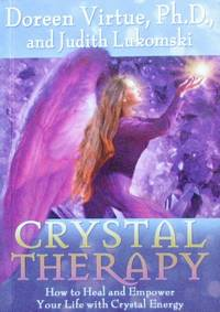 image of Crystal Therapy: How to Heal and Empower Your Life with Crystal Energy