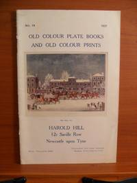 HAROLD HILL Rare Book Catalog No. 93, 1937. OLD COLOUR PLATE BOOKS AND OLD COLOUR PRINTS