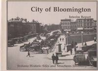 City of Bloomington Interim Report (Indiana Historic Sites and Structures  Inventory)